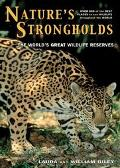 Nature's Strongholds The World's Great Wildlife Reserves