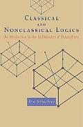 Classical And Nonclassical Logics An Introduction To The Mathematics Of Propositions