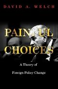 Painful Choices A Theory Of Foreign Policy Change
