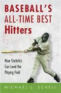 Baseball's All-time Best Hitters How Statistics Can Level The Playing Field