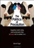 The Politics of Precaution: Regulating Health, Safety, and Environmental Risks in Europe and...