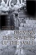 Driving the Soviets Up the Wall Soviet-East German Relations, 1953-1961