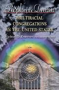 People Of The Dream Multiracial Congregations In The United States