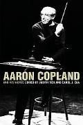Aaron Copland and His World - Carol J. Oja - Hardcover