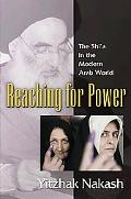 Reaching for Power The Shi'a in the Modern Arab World