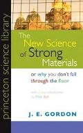 New Science of Strong Materials Or Why You Don't Fall Through the Floor
