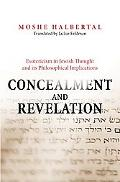 Concealment & Revelation Esotericism and Its Paradoxes in Jewish Tradition and Political Theory