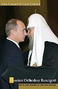 Russian Orthodoxy Resurgent: Faith and Power in the New Russia