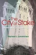 City at Stake Secession, Reform, and the Battle for Los Angeles