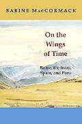 On the Wings of Time Rome, the Incas, Spain, and Peru