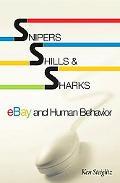 Snipers, Shills, & Sharks eBay and Human Behavior