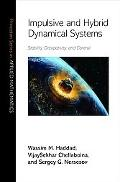 Impulsive and Hybrid Dynamical Systems Stability, Dissipativity, and Control