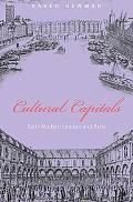 Cultural Capitals Early Modern London and Paris