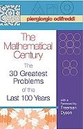 Mathematical Century The 30 Greatest Problems of the Last 100 Years
