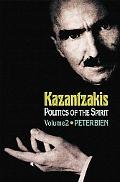 Kazantzakis Politics of the Spirit