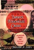 Japan's Financial Crisis Institutional Rigidity and Reluctant Change