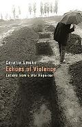 Echoes of Violence Letters from a War Reporter