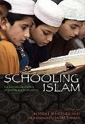 Schooling Islam The Culture and Politics of Modern Muslim Education