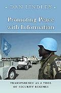 Promoting Peace with Information Transparency as a Tool of Security Regimes