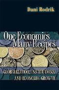 One Economics, Many Recipes Globalization, Institutions, and Economic Growth