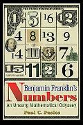Benjamin Franklin's Numbers An Unsung Mathematical Odyssey
