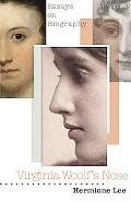 Virginia Woolf's Nose Essays on Biography