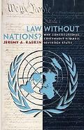 Law Without Nations? Why Constitutional Government Requires Sovereign States