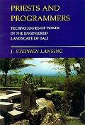 Priests and Programmers Technologies of Power in the Engineered Landscape of Bali