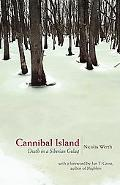 Cannibal Island Death in a Siberian Gulag