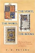 Voice, The Word, The Books The Sacred Scripture of the Jews, Christians, and Muslims