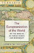 Europeanization of the World On the Origins of Human Rights and Democracy