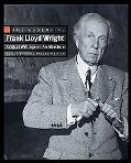 The Essential Frank Lloyd Wright - Critical Writings on Architecture