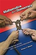 Mathematics & Democracy Designing Better Voting and Fair-division Procedures