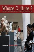 Whose Culture?: The Promise of Museums & the Debate over Antiquities