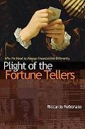Plight of the Fortune Tellers Why We Need to Manage Financial Risk Differently