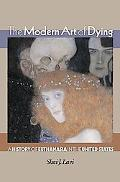 Modern Art of Dying A History of Euthanasia in the United States