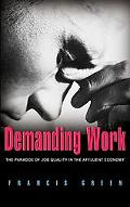 Demanding Work The Paradox of Job Quality in the Affluent Economy