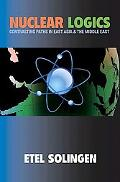 Nuclear Logics Contrasting Paths in East Asia and the Middle East