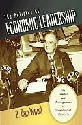 Politics of Economic Leadership The Causes and Consequences of Presidential Rhetoric