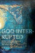 God Interrupted: Heresy & the European Imagination between the World Wars