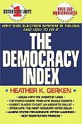 The Democracy Index: Why Our Election System Is Failing & How to Fix It