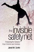The Invisible Safety Net: Protecting the Nation's Poor Children & Families