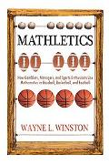 Mathletics: How Gamblers, Managers, and Sports Enthusiasts Use Mathematics in Baseball, Bask...