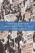 The Fifth Freedom: Jobs, Politics, & Civil Rights in the United States, 1941-1972