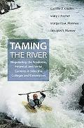 Taming the River: Negotiating the Academic, Financial, & Social Currents in Selective Colleg...