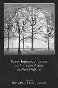 Power, Interdependence, & Nonstate Actors in World Politics