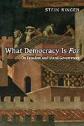 What Democracy Is For: On Freedom & Moral Government