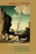 The Ladder of Jacob: Ancient Interpretations of the Biblical Story of Jacob & His Children