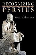 Recognizing Persius (Martin Classical Lectures)