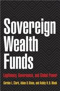 Sovereign Wealth Funds - Legitimacy, Governance and Global Power